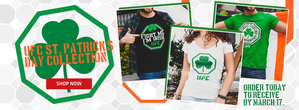UFC St. Patrick's Day collection shop now order today to receive by March 17