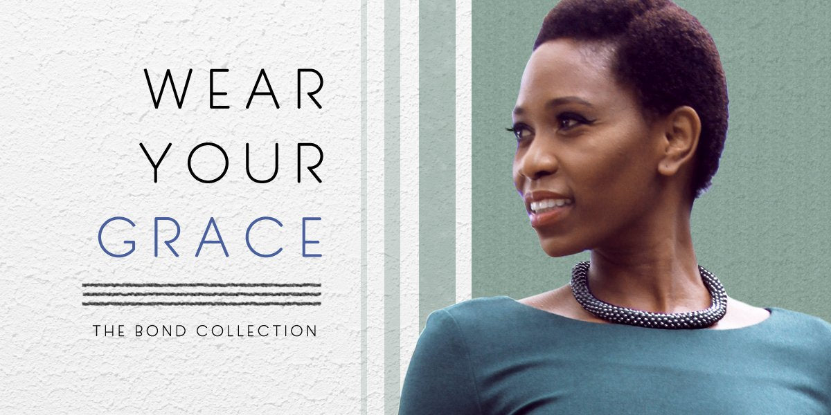 Wear your grace with the Bond Collection.