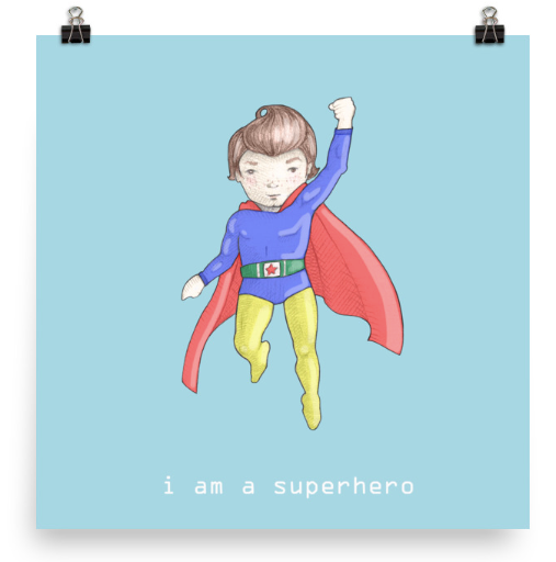 'I Am A Superhero' Print
