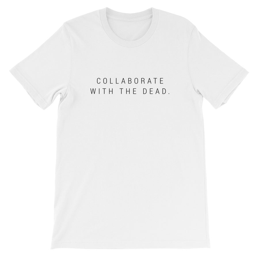 'Collaborate With The Dead' T-Shirt