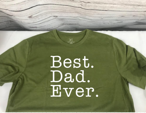 Best. Dad. Ever. Shirt - Callie's Creations