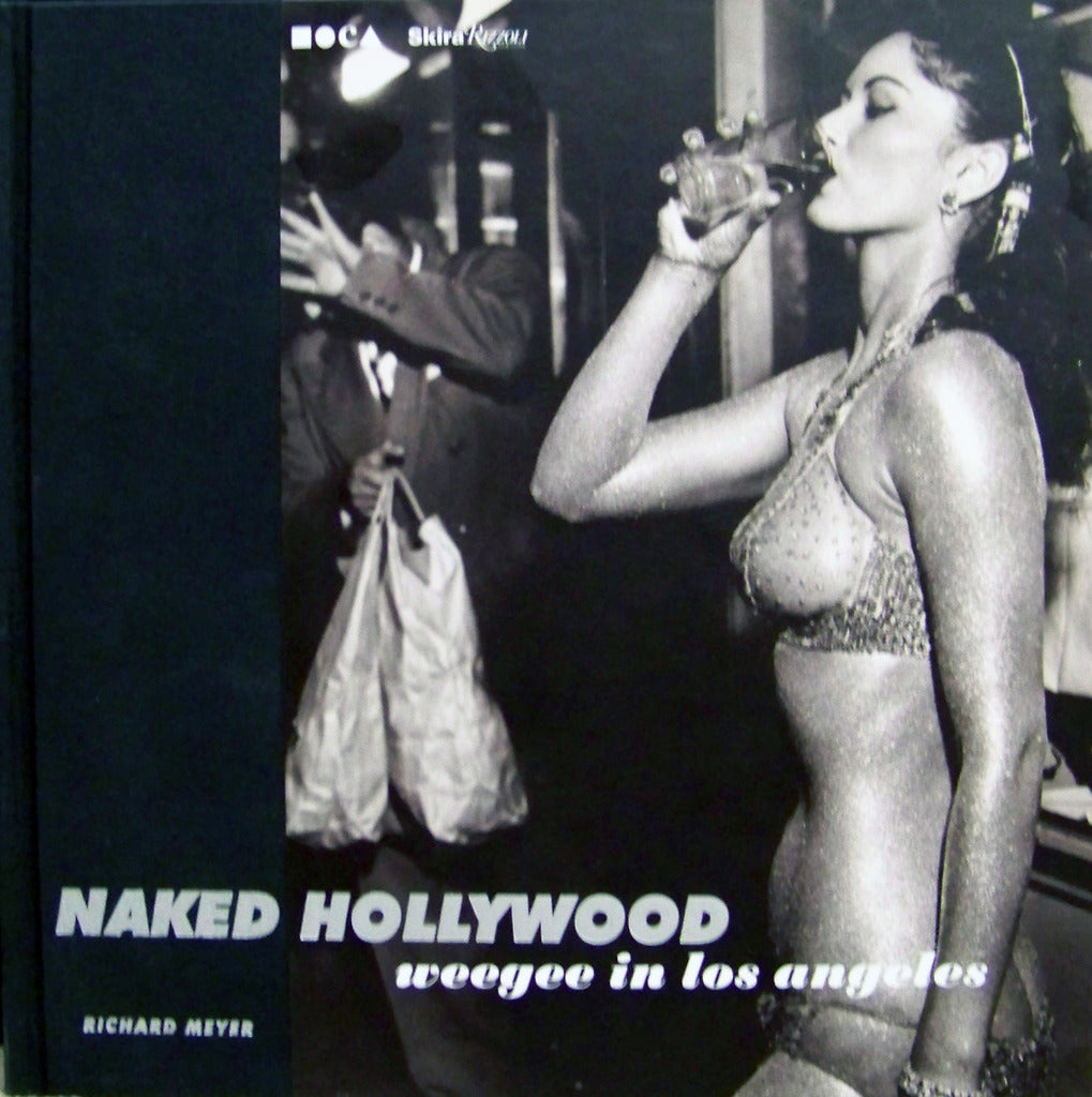 Naked Hollwood: Weegee In Los Angeles.