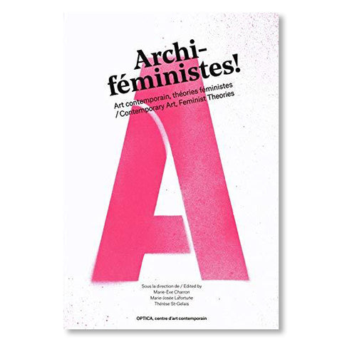 Archi-Feministes! Contemporary Art, Feminist Theories