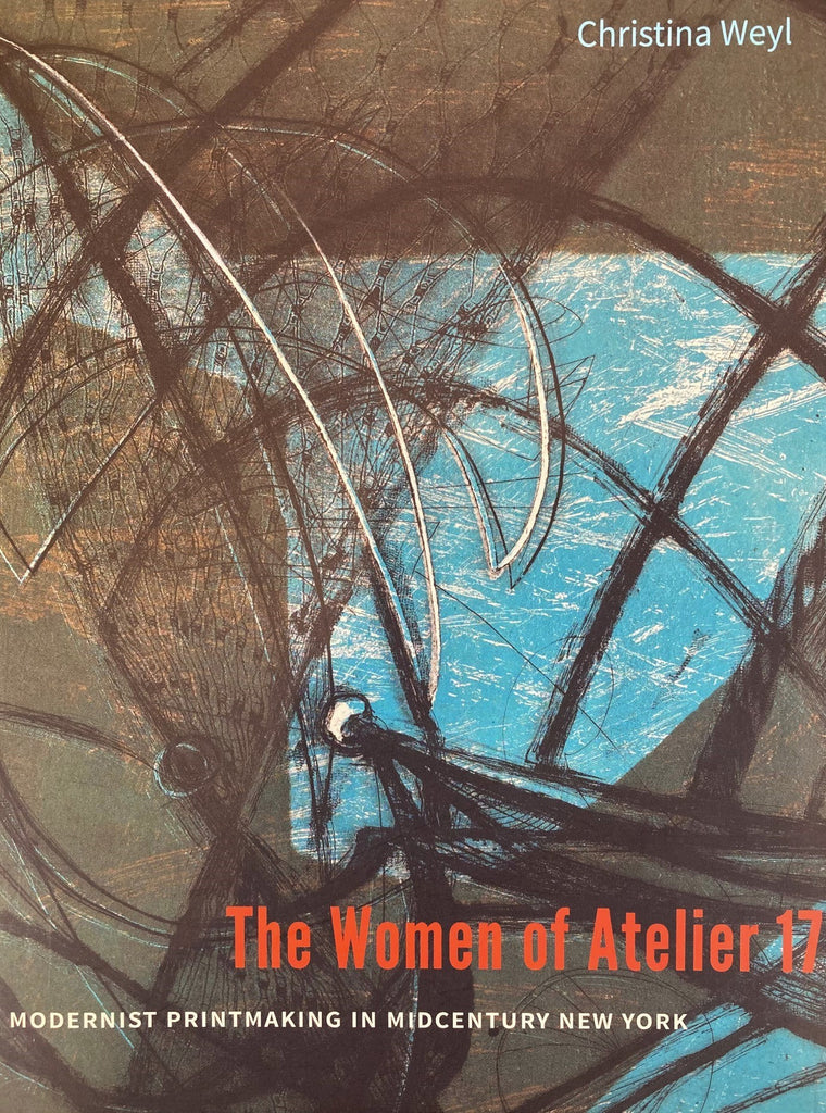 The Women of Atelier 17: Modernist Printmaking in Midcentury New York