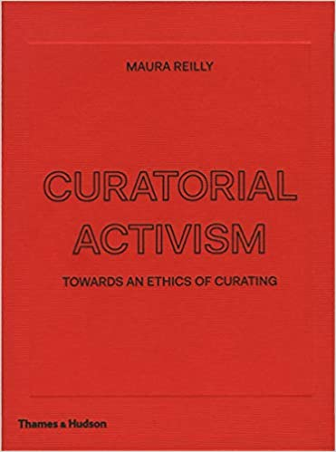 Curatorial Activism: Towards an Ethics of Curating