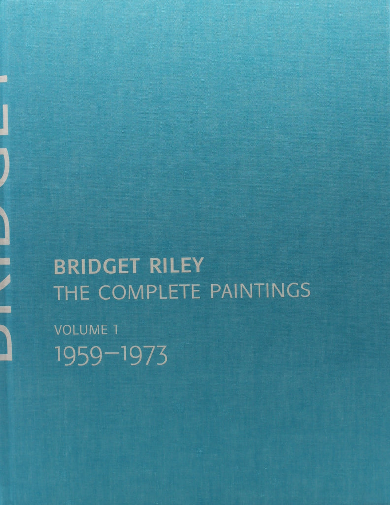 Bridget Riley: The Complete Paintings