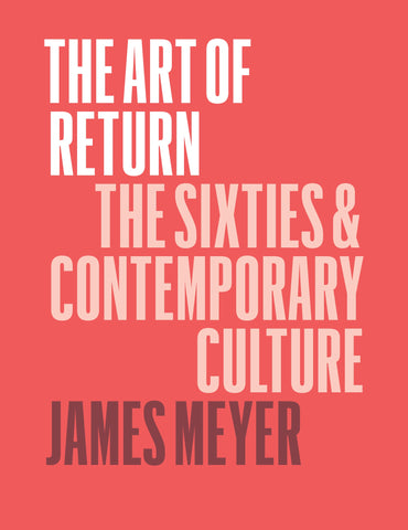 Art of Return:  The Sixties & Contemporary Culture (Signed)