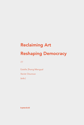 Reclaiming Art Reshaping Democracy
