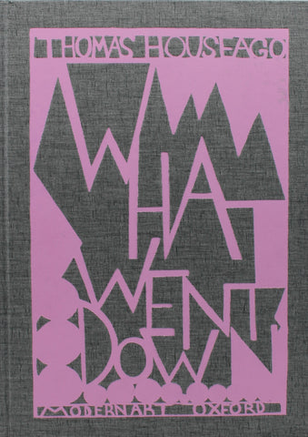 Thomas Houseago: What Went Down exhibition catalogue
