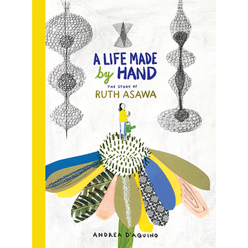A Life Made By Hand: The Story of Ruth Aswawa