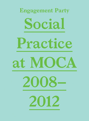Engagement Party Social Practice at MOCA, 2008-2012