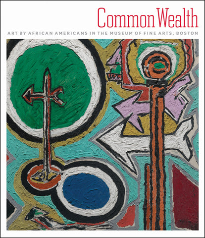 Common Wealth: Art by African Americans in the Museum of Fine Arts, Boston