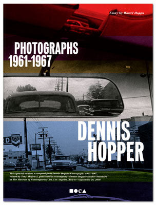 Dennis Hopper: Photographs 1961-1967 (MOCA Edition)