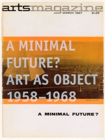 A Minimal Future? Art as Object 1958 - 1968