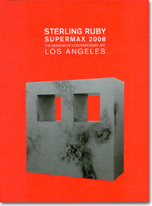 Sterling Ruby: Supermax 2008