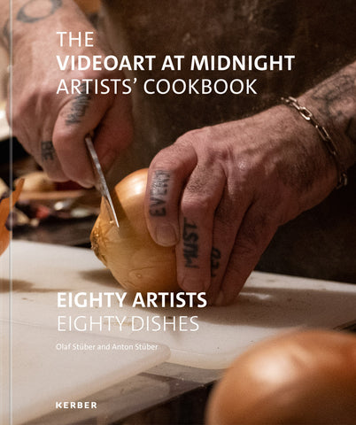 The Videoart at Midnight Artists' Cookbook: Eighty Artists/ Eighty Dishes