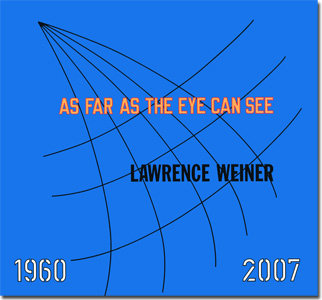 Lawrence Weiner: As Far As the Eye Can See