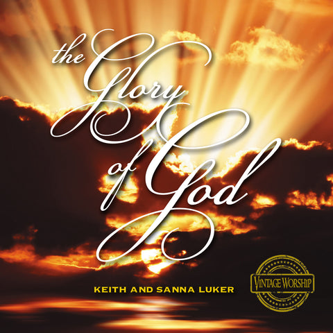 The Glory of God by Keith and Sanna Luker