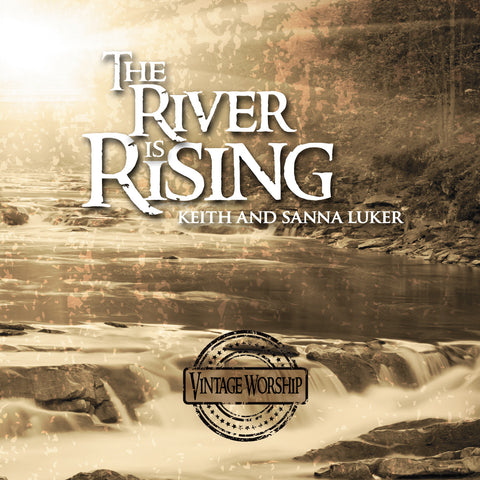 The River Is Rising by Keith and Sanna Luker