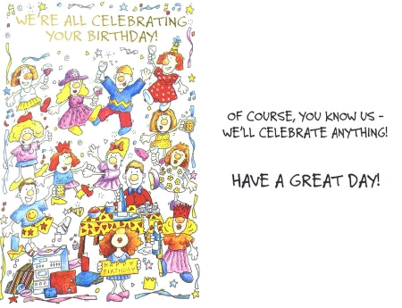We're All Celebrating Your Birthday . . .