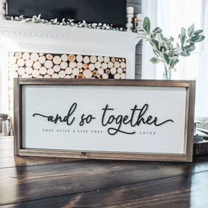 3D And so together Wood Sign