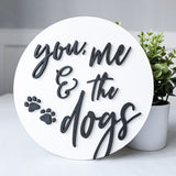 3D You Me and the Dogs Sign – multiple sizes