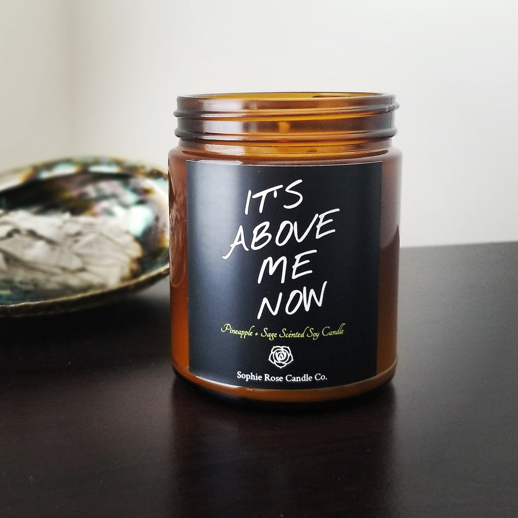 It's Above Me Now by Sophie Rose Candle Co.
