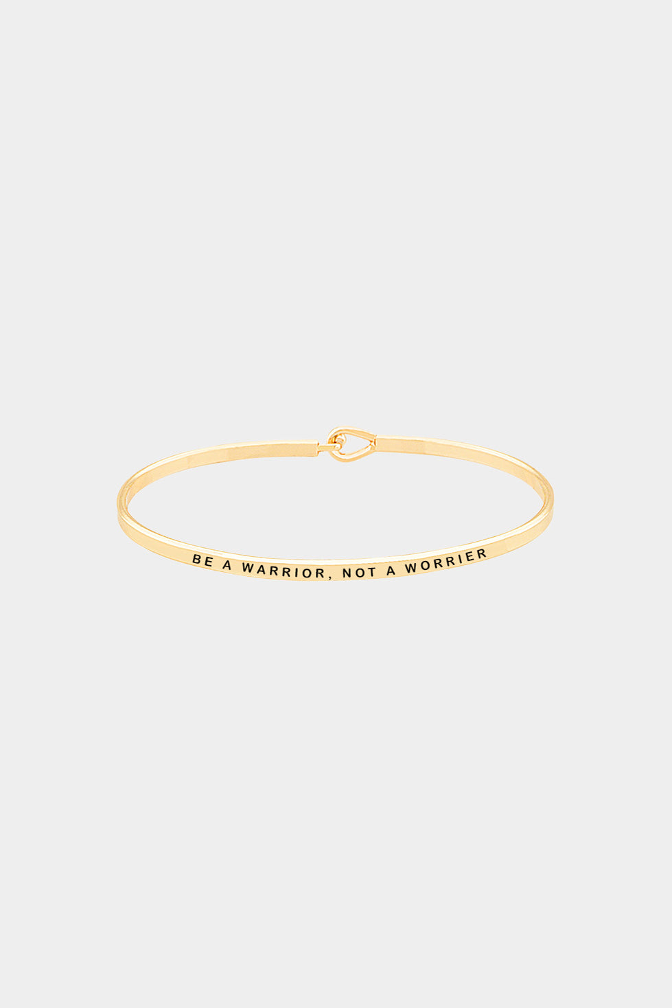 """Be a Warrior, Not a Worrier"" Hook Bracelet"
