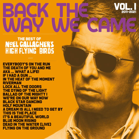 Noel Gallagher's High Flying Birds - Back The Way We Came: Vol. 1 (2011 - 2021) (2LP Gatefold Sleeve)