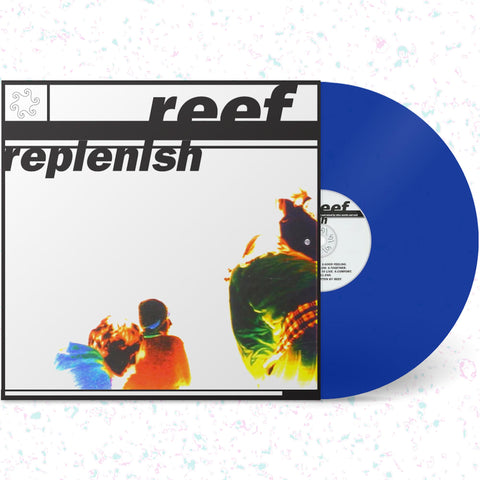 Reef - Replenish (Blue & Orange Vinyl Versions)