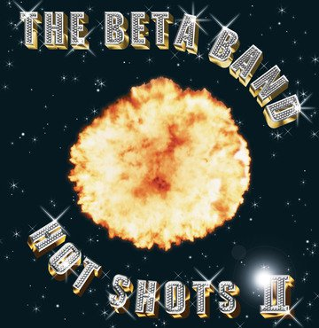 Beta Band - Hot Shots II