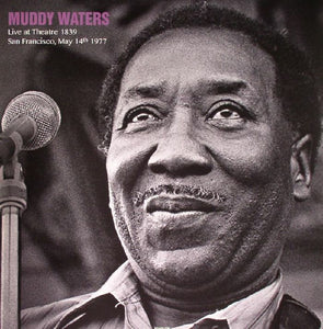 Muddy Waters - Live At Threate 1839 San Francisco, May 14th 1977