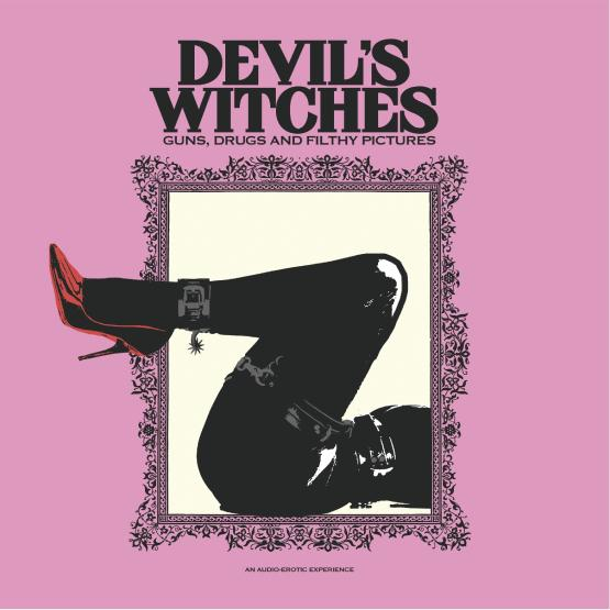 Devil's Witches - Guns, Drugs and Filthy Pictures