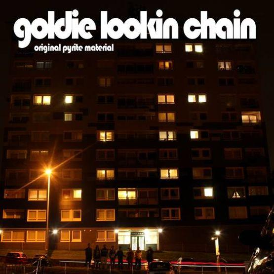 Goldie Lookin Chain - Original Pyrite Material