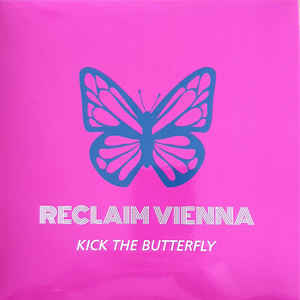 Reclaim Vienna - Kick The Butterfly (CD Single)
