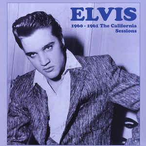Elvis Presley - 1960 - 1961 The California Sessions