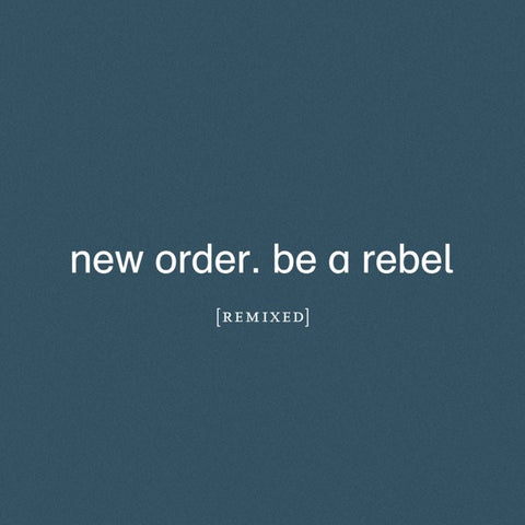 New Order - Be A Rebel: Remixed (2LP Limited Edition Clear Vinyl)
