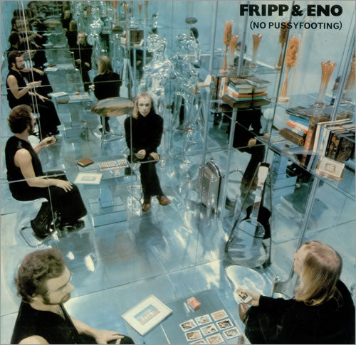 Fripp & Eno - No Pussyfooting