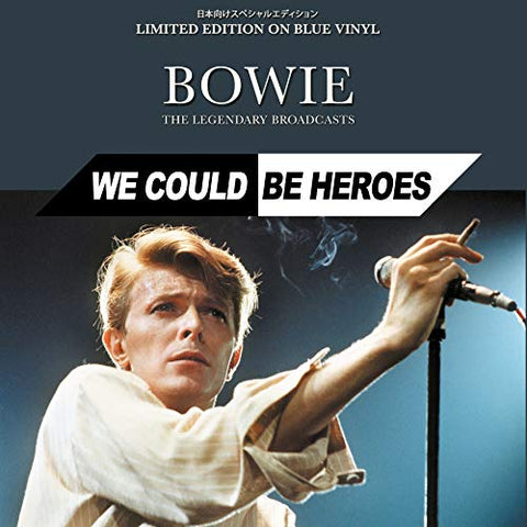 David Bowie - We Could Be Heroes: The Legendary Broadcasts (Limited Edition Blue Vinyl)