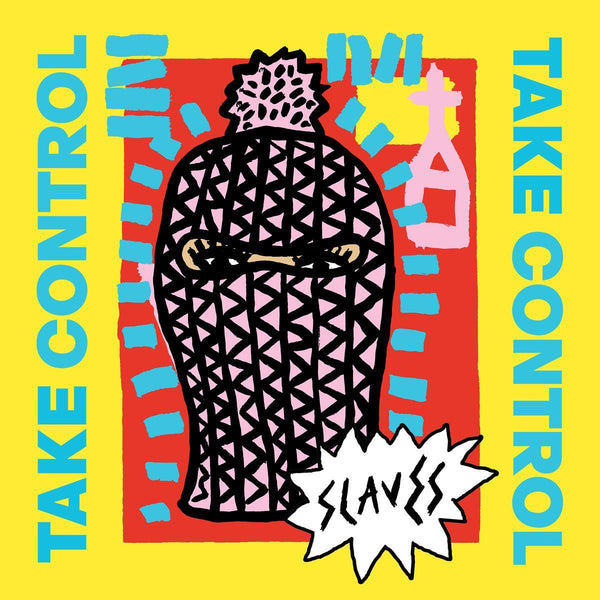 Slaves - Take Control: Solid Gold Punk Bangers