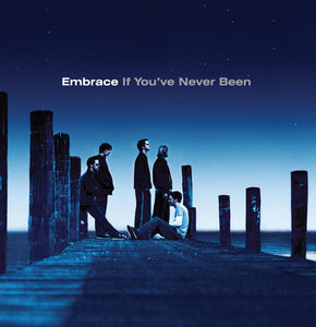 Embrace - If You've Never Been
