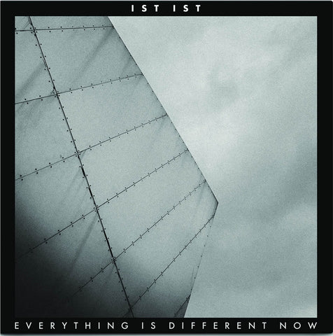 Ist Ist - Everything Is Different Now