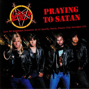 Slayer - Prayin To Satan - Live FM Broadcast Recorded At The Zenith, Paris, France 22nd November 1991