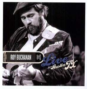 Roy Buchanan - Live From Austin Texas
