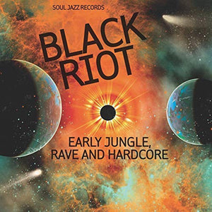 Various Artists - Soul Jazz Records Presents: Black Riot - Early Jungle, Rave And Hardcore (2LP)