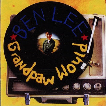 Ben Lee - Grandpaw Would (25th Anniversary Deluxe Edition)