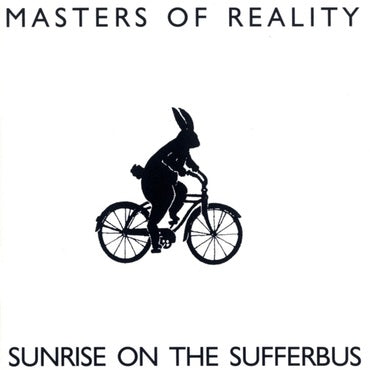 "Masters of Reality - Sunrise on the Sufferbus (""natural"" LP)"
