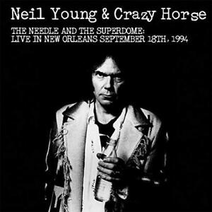 Neil Young & Crazy Horse - The Needle And The Superdome - Live In New Orleans Sept 1994