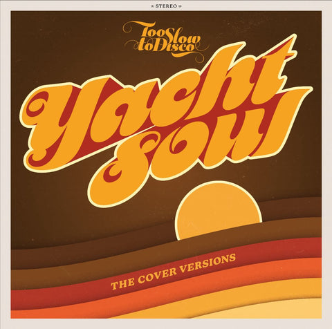 Various Artists - Too Slow to Disco presents Yacht Soul: The Cover Versions (2LP)