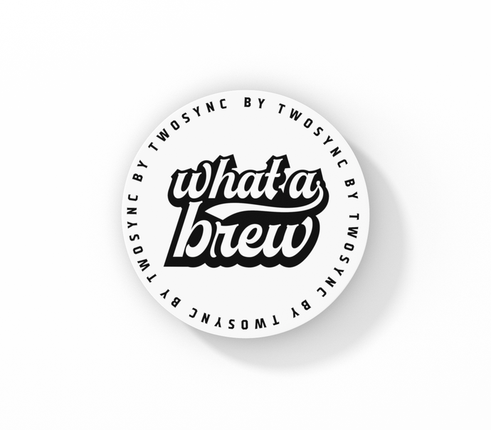 'What a Brew' Coaster
